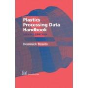 Plastics Processing Data Handbook by Dominick V. Rosato