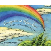 Imagine a Rainbow by Brenda S. Miles