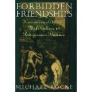 Forbidden Friendships by Michael Rocke