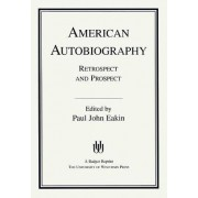 American Autobiography by Paul John Eakin