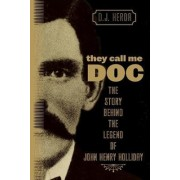 They Call Me Doc by D. J. Herda