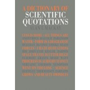 A Dictionary of Scientific Quotations by Alan L. MacKay