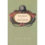 Breve Historia De La Lengua Espanola by David A. Pharies