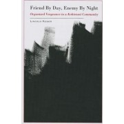 Friend by Day, Enemy by Night by Lincoln Keiser