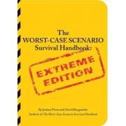 The Worst-case Scenario Survival Handbook: Extreme Edition by Joshua Piven