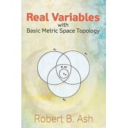 Real Variables with Basic Metric Space Topology by Robert B. Ash