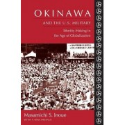 Okinawa and the U.S. Military by Masamichi S. Inoue