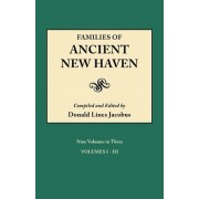 Families of Ancient New Haven. Originally Published as New Haven Genealogical Magazine, Volumes I-VIII [1922-1921] and Cross Index Volume [1939]. Ni by Donald Lines Jacobus