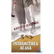 Intoarcerea acasa - Kristin Hannah