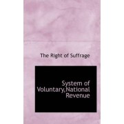 System of Voluntary, National Revenue by The Right of Suffrage