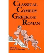 Classical Comedy by Robert W. Corrigan