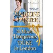 Most Dangerous Duke in London by Madeline Hunter