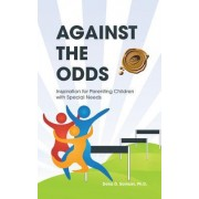 Against the Odds: Inspiration for Parenting Children with Special Needs