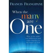 When the Many Are One by Reverend Francis Frangipane