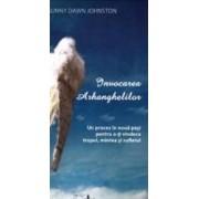 Invocarea Arhanghelilor - Sunny Dawn Johnston