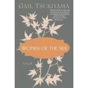 Women of the Silk by Gail Tsukiyama