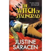 The Witch of Stalingrad by Justine Saracen