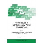 Flood Issues in Contemporary Water Management: Proceedings of the NATO Advanced Research Workshop on Coping with Flash Floods: Lessons Learned from Experience, Malenovice, Czech Republic, May 16-21, 1999 by Jiri Marsalek