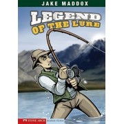 Legend of the Lure by Jake Maddox