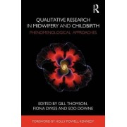 Qualitative Research in Midwifery and Childbirth by Gill Thomson