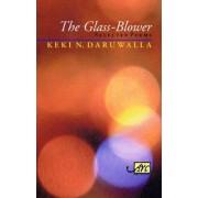 The Glass Blower by Keki N. Daruwalla