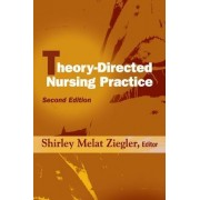 Theory-directed Nursing Practice by Shirley Melat Ziegler
