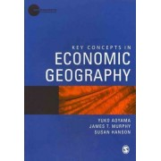 Key Concepts in Economic Geography by James T. Murphy