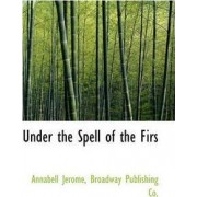 Under the Spell of the Firs by Annabell Jerome