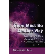 There Must Be Another Way by Ray Comeau