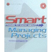 Smart Things to Know About Managing Projects by Donna Deeprose