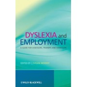 Dyslexia and Employment by Sylvia Moody