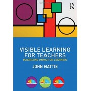John Hattie Visible Learning for Teachers: Maximizing Impact on Learning