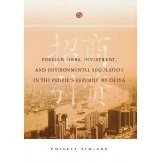 Foreign Firms, Investment, and Environmental Regulation in the People's Republic of China by Phillip Stalley