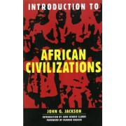 Introduction To African Civilizations by John G. Jackson