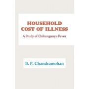 Household Cost of Illness: A Study of Chikungunya Fever