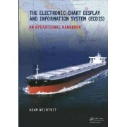 The Electronic Chart Display and Information System (ecdis): An Operational Handbook by Adam Weintrit