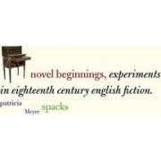 Novel Beginnings by Patricia Meyers Spacks