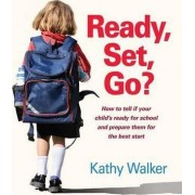 Ready, Set, Go? by Kathy Walker