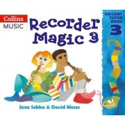 Recorder Magic: Descant Tutor Book 3 by Jane Sebba