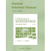 Student Solutions Manual for Elementary Statistics by Jay R. Schaffer