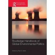 Routledge Handbook of Global Environmental Politics by Paul G. Harris