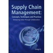 Supply Chain Management: Concepts, Techniques And Practices: Enhancing The Value Through Collaboration by Ling Li