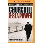 Churchill and Sea Power by Professor of History Christopher M Bell