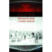 Teatrul de arta o traditie moderna - George Banu