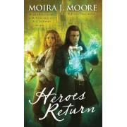 Heroes Return by Moira J Moore