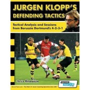 Jurgen Klopp's Defending Tactics - Tactical Analysis and Sessions from Borussia Dortmund's 4-2-3-1 by Athanasios Terzis