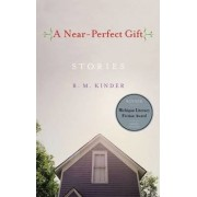A Near-perfect Gift by Rose Marie Kinder