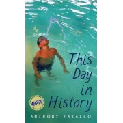 This Day in History by Anthony Varallo
