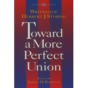 Toward a More Perfect Union by Herbert J. Storing