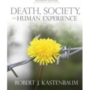 Death, Society and Human Experience by Robert J. Kastenbaum